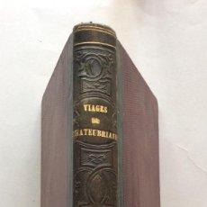 Libros antiguos: VIAJES DE CHATEAUBRIAND EN AMÉRICA ITALIA Y SUIZA MADRID 1847. Lote 195729817