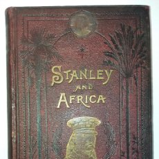 Libros antiguos: EXTRAORDINARIO LIBRO STANLEY Y AFRICA FINALES DEL SIGLO XIX. Lote 196116662