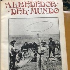 Libros antiguos: ALREDEDOR DEL MUNDO AÑO 1911 SEGUNDO SEMESTRE. Lote 196627385