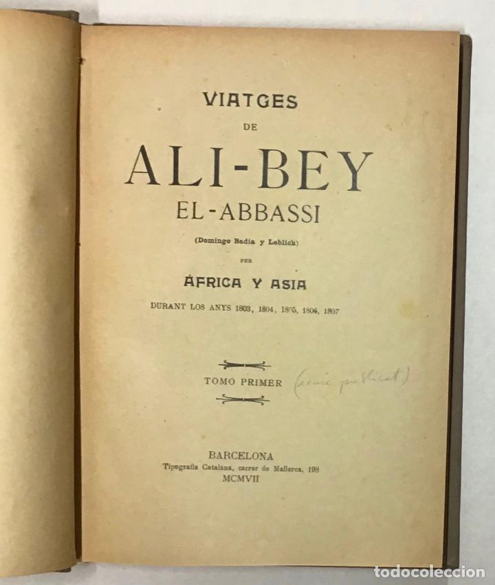 Libros antiguos: VIATGES DE ALI-BEY EL-BABBASSI (Domingo Badia y leblich) per África y Asia durant los anys 1803... - Foto 3 - 196647518