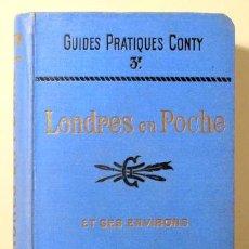 Libros antiguos: LONDRES EN POCHE ET SES ENVIRONS - PARIS C. 1900 - LIVRE EN FRANÇAIS.. Lote 196832820