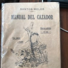 Libros antiguos: MANUAL DEL CAZADOR POR SANTOS MELER CAZA CACERÍA. Lote 196845855