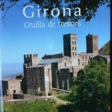 Libros antiguos: GIRONA. CRUÏLLA DE TRESORS. Lote 197193805