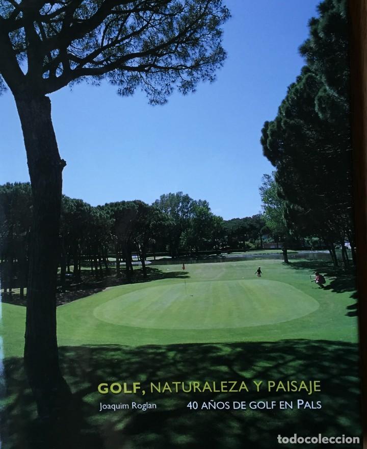 GOLF GIRONA (PALS) 40 AÑOS DE GOLF EN PALS. GOLF, NATURALEZA Y PAISAJE (Libros Antiguos, Raros y Curiosos - Geografía y Viajes)