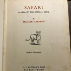 Libros antiguos: SAFARI A SAGA OF THE AFRICA BLUE MARTIN JONHSON CAZA SAFARI. Lote 197351883