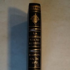 Libros antiguos: LA ARGENTINA QUE YO HE VISTO. MANUEL GIL DE OTO. 1916. Lote 197476336