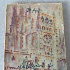 Libros antiguos: LA CATEDRAL DE BURGOS . Lote 198019905