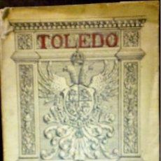 Libros antiguos: TOLEDO GUIA OFICIAL, 2ª EDICIÓN, 1928. Lote 198563177
