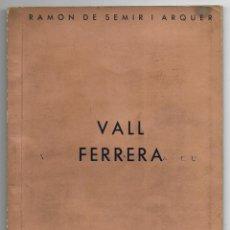 Libros antiguos: VALL FERRERA. CLUB MUNTANYENC BARCELONÈS 1936 . Lote 199193551