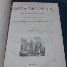 Libri antichi: LA EUROPA PINTORESCA, VIAJES, 1882, MUNTANER Y SIMON, BARCELONA, CURIOSIDAD. Lote 200377508
