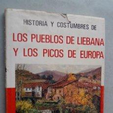 Libri antichi: HISTORIA Y COSTUMBRES DE LOS PUEBLOS DE LIEBANA Y LOS PICOS DE EUROPA. PEDRO ALVAREZ.. Lote 200554747