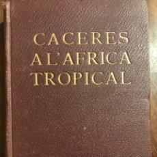Libros antiguos: CACERES A L'AFRICA TROPICAL POR RUBIO Y TURIDI CAZA CACERIAS. Lote 200564197