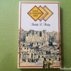 Libri antichi: ISABELLA BISHOP : VIAJE AL PEQUEÑO TIBET . Lote 201011640