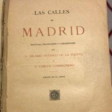Libros antiguos: LAS CALLES DE MADRID NOTICIAS TRADICIONES Y CURIOSIDADES POR DON HILARIO PEÑASCO. Lote 201286120