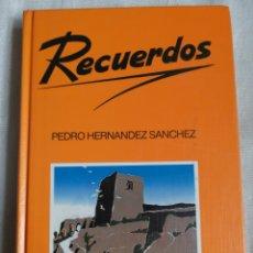 Libros antiguos: RECUERDOS - PEDRO HERNANDEZ SANCHEZ PEDRO HERNANDEZ SANCHEZ, . MUNDI PRENSA 2005- 246 PP. 3ª EDICI. Lote 198180808