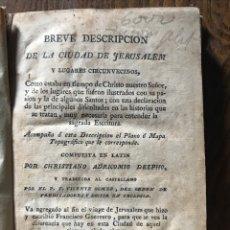 Libros antiguos: BREVE DESCRIPCIÓN DE LA CIUDAD DE JERUSALÉN Y LUGARES CIRCUNVECINOS. Lote 201640571