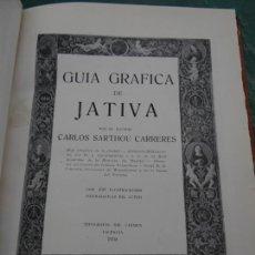 Libros antiguos: GUIA GRAFICA DE JATIVA. SARTHOU CARRERES. VALENCIA 1930. PRIMERA EDICION.. Lote 201961421