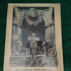 Libros antiguos: JATIVA. GUIA OFICIAL ILUSTRADA. SARTHOU CARRERES. 1925. DEDICATORIA AUTOR. . Lote 202074736