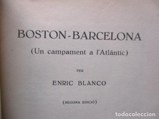 Libros antiguos: BOSTON BARCELONA. ENRIC BLANCO. SABADELL 1931. LIBRO DE VIAJES. CATALAN - Foto 6 - 202483576