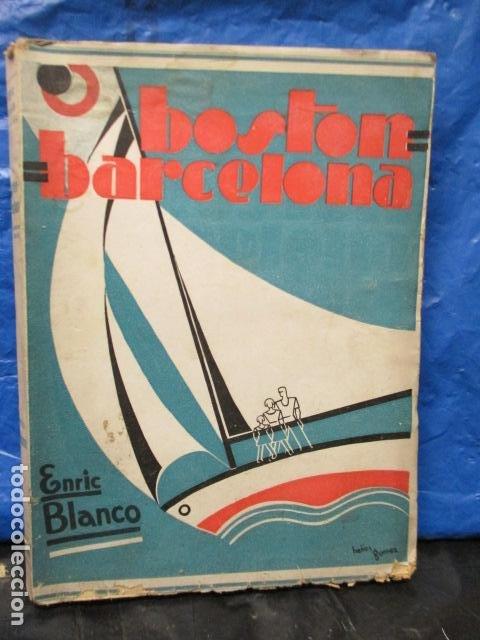 BOSTON BARCELONA. ENRIC BLANCO. SABADELL 1931. LIBRO DE VIAJES. CATALAN (Libros Antiguos, Raros y Curiosos - Geografía y Viajes)