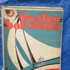 Libros antiguos: BOSTON BARCELONA. ENRIC BLANCO. SABADELL 1931. LIBRO DE VIAJES. CATALAN. Lote 202483576