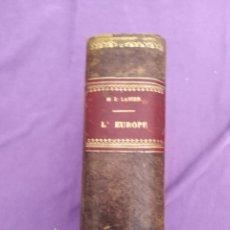 Libros antiguos: M. L LANIER L EUROPE CHOIX DE LECTURES DE GEOGRAPHIE PARIS 1906 CON NUMEROSOS MAPAS. Lote 203062826