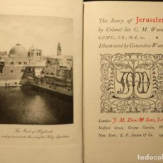 Libros antiguos: THE STORY OF JERUSALEM. SIR C. M. WATSON 1918. LONDON. J. M. DENT & SONS, LTD.. Lote 203295927