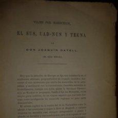 Livres anciens: VIAJES POR MARRUECOS EL SUS, UAD-NUN Y TEKNA JOAQUIN GATELL 188? ,CON MAPA. Lote 203728442