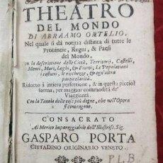 Libros antiguos: THEATRO DEL MONDO 1697.ABRAAMO ORTELIO ( ABRAHAM ORTELIUS ).ORIGINAL.SIGLO XVII.FIRMADO Y UNICO. Lote 204541901