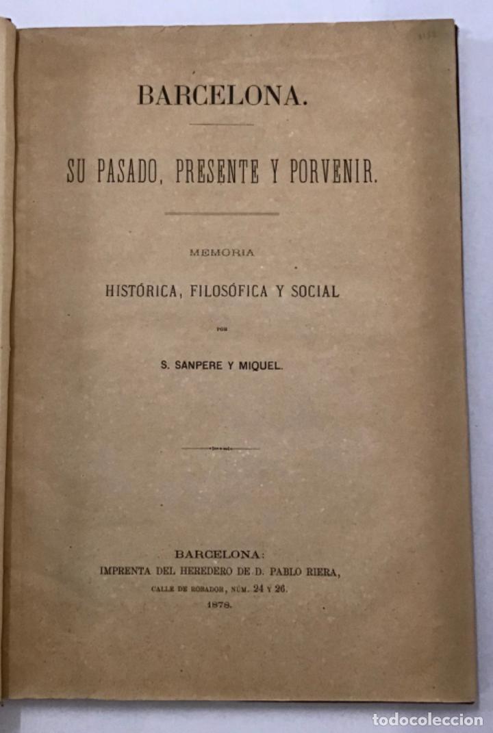BARCELONA. SU PASADO, PRESENTE Y PORVENIR. (Libros Antiguos, Raros y Curiosos - Geografía y Viajes)