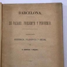 Libros antiguos: BARCELONA. SU PASADO, PRESENTE Y PORVENIR.. Lote 204769358