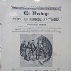Libros antiguos: ÚNICO!EN NORVEGE VERS LES REGIONS ARCTIQUES 189? IVª SERIE. MONSEGNIEUR FALLIZE. GRABADOS PRECIOSOS.. Lote 204790080