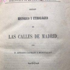Libros antiguos: ORIGEN HISTÓRICO Y ETIMOLÓGICO DE LAS CALLES DE MADRID - D. ANTONIO CAPMANI Y MONTPALAU - 1863. Lote 205136031