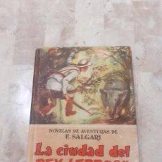 Libros antiguos: LIBRO LA CIUDAD DEL REY LEPROSO DE SALGARI EDITORIAL CALLEJA. Lote 205237175