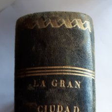 Libros antiguos: LA GRAN CIUDAD. NUEVO CUADRO DE PARÍS. POR PAUL DE KOCK. TOMOS I, II, III, IV Y V. 1844. Lote 205855617