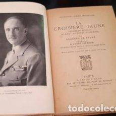 Libros antiguos: LA CROISIERE JAUNE, EXPEDITION CITROËN CENTRE-ASIE, G. LE FEVRE, 1933, EN FRANCÉS. Lote 205898975