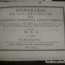 Libros antiguos: ITINERARIO DE LAS PROVINCIAS DE BARCELONA, TARRAGONA, LÉRIDA Y GERONA 1823 CONSERVA EL MAPA. Lote 206100743