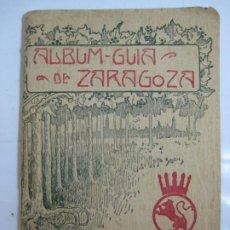 Libros antiguos: ALBUM GUIA DE ZARAGOZA - OCTUBRE DE 1904 - MUY ILUSTRADO Y BIEN CONSERVADO. Lote 206124192