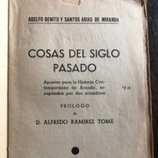 Libri antichi: COSAS DEL SIGLO PASADO ARANDA DE DUERO 1936 PRIMERA EDICION. Lote 206305481