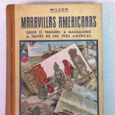 Libros antiguos: MARAVILLAS AMÉRICANAS BARONESA DE WILSON EDT. MAUCCI 1910. Lote 206463645