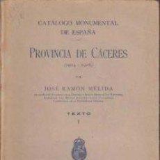Libros antiguos: CATÁLOGO MONUMENTAL DE ESPAÑA . PROVINCIA DE CACERES , 1914-1916. Lote 206526918