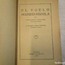 Libros antiguos: EL VUELO MADRID MANILA - GALLARZA - GALLARZA, EDUARDO - LORIGA TABOADA, JOAQUÍN 1927 + INFO. Lote 207037310