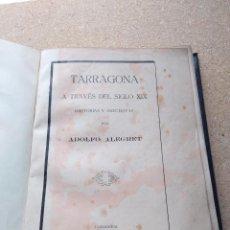 Libros antiguos: TARRAGONA A TRAVÉS DEL SIGLO XIX. ADOLFO ALEGRET. 1924. Lote 207160145