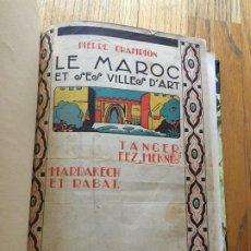 Libros antiguos: LE MAROC ET SES VILLES D ART PIERRE CHAMPION, EN FRANCES 1927. Lote 207288498