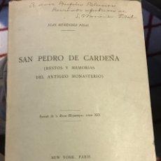 Libros antiguos: SAN PEDRO DE CARDEÑA POR JUAN MENÉNDEZ PIDAL RESTOS Y MEMORIAS DEL ANTIGUO MONASTERIO. Lote 207363097