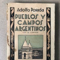Libros antiguos: PUEBLOS Y CAMPOS ARGENTINOS. ADOLFO POSADA. ILUSTRADO CON 59 LÁMINAS . EDITORIAL CARO REGGIO. Lote 208251072
