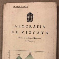 Libros antiguos: GEOGRAFÍA DE VIZCAYA. PEDRO ZUFÍA. EDICIÓN DE LA EXCMA. DIPUTACIÓN DE VIZCAYA 1927.. Lote 208599708