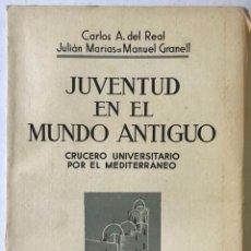 Libros antiguos: JUVENTUD EN EL MUNDO ANTIGUO. CRUCERO UNIVERSITARIO POR EL MEDITERRÁNEO.. Lote 208816405