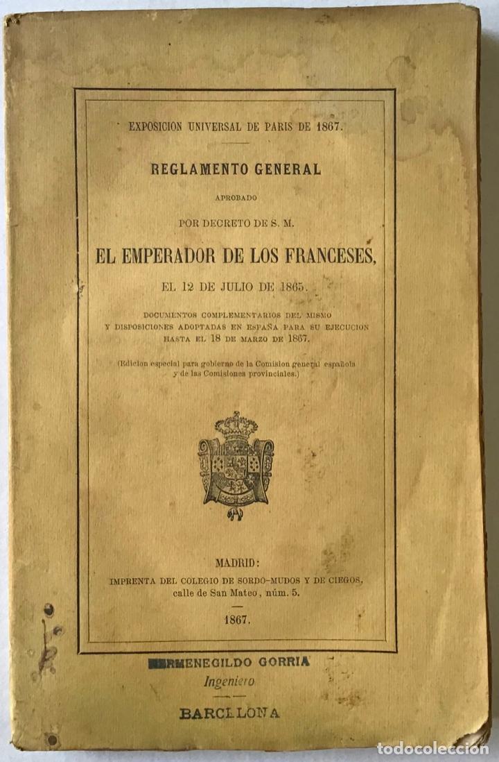 EXPOSICION UNIVERSAL DE PARIS DE 1867. REGLAMENTO GENERAL APROBADO POR DECRETO DE S. M. EL EMPERADOR (Libros Antiguos, Raros y Curiosos - Geografía y Viajes)
