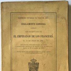 Libros antiguos: EXPOSICION UNIVERSAL DE PARIS DE 1867. REGLAMENTO GENERAL APROBADO POR DECRETO DE S. M. EL EMPERADOR. Lote 208831503